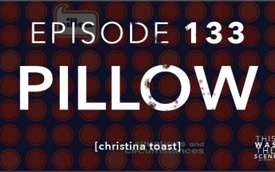 Episode 133 Pillow Christina Toast