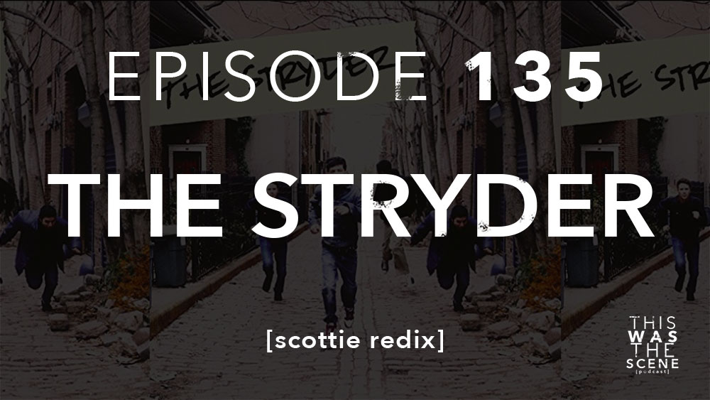 Episode 135 The Stryder Scottie Redix